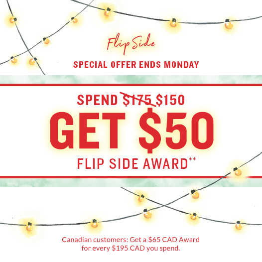 Flip Side - Spend $175 Get A $50 Award