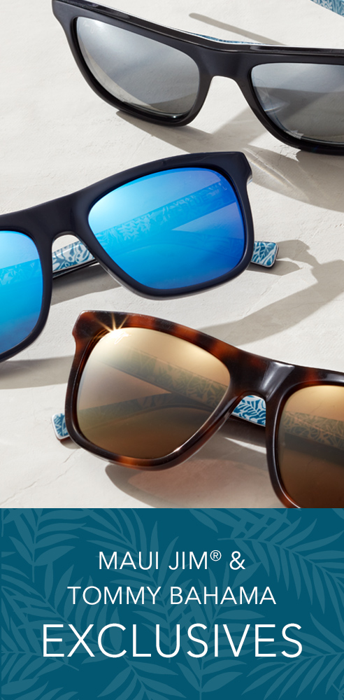 Maui Jim & Tommy Bahama Exclusives