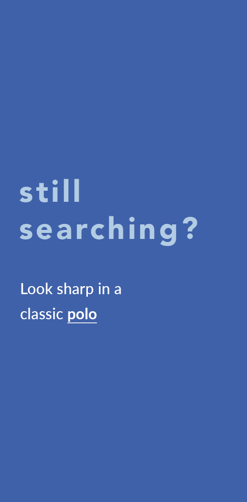 Still Searching? Look Sharp In A Classic Polo