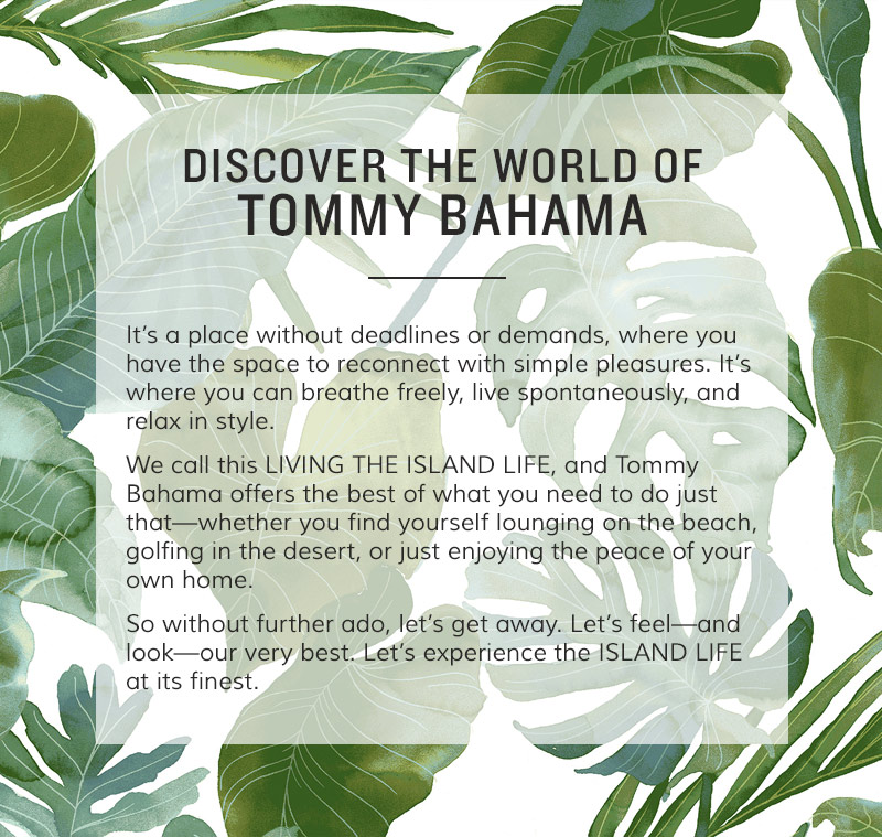 Discover The World Of Tommy Bahama
