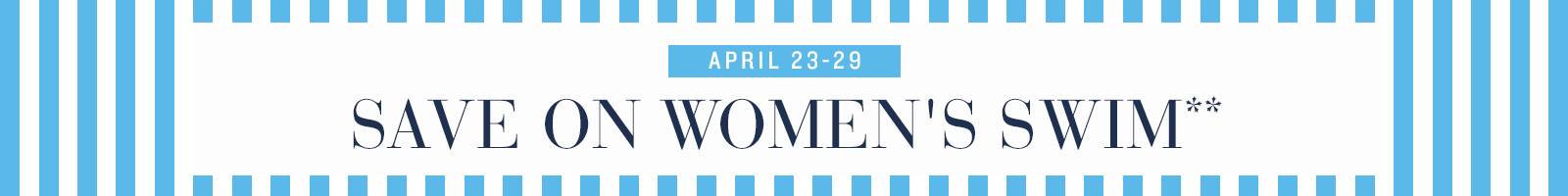 Save on Women's Swim April 23-29