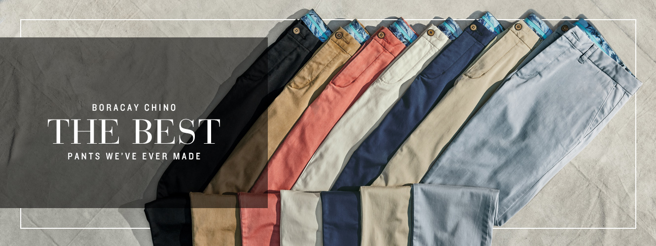 Boracay Chino: The Best Pants We've Ever Made